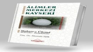 'Alimler Merkezi Kayseri kitabı çıktı